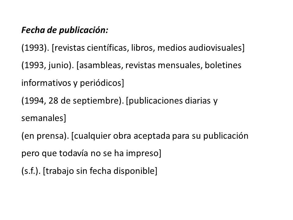 Fecha de publicación: (1993). [revistas científicas, libros, medios audiovisuales]